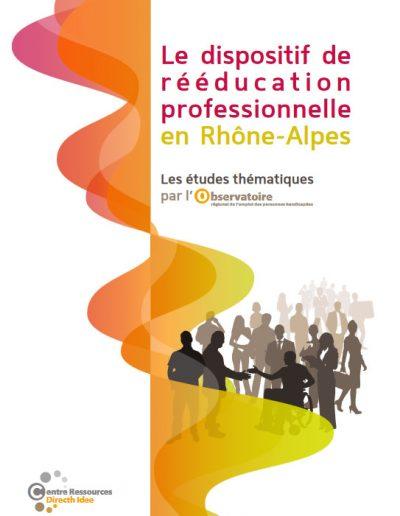Étude « Le dispositif de rééducation professionnelle en Rhône-Alpes » (Commanditaire : Direccte Auvergne-Rhône-Alpes.